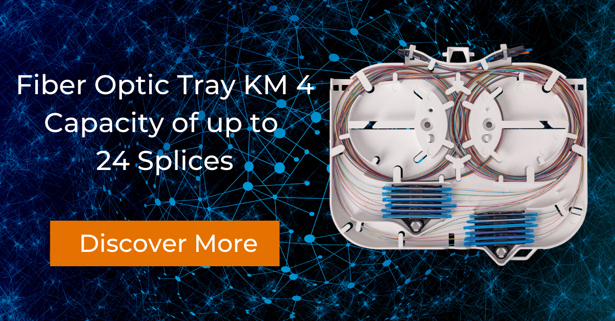We Introduce You the New Fiber Optic Tray KM 4